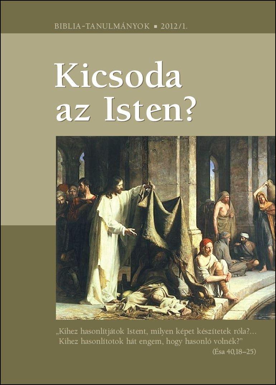Kicsoda az Isten? 2012/01. 2. rész