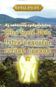 Isten angyalai velünk vannak