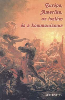 Európa, Amerika, az iszlám és a kommunizmus