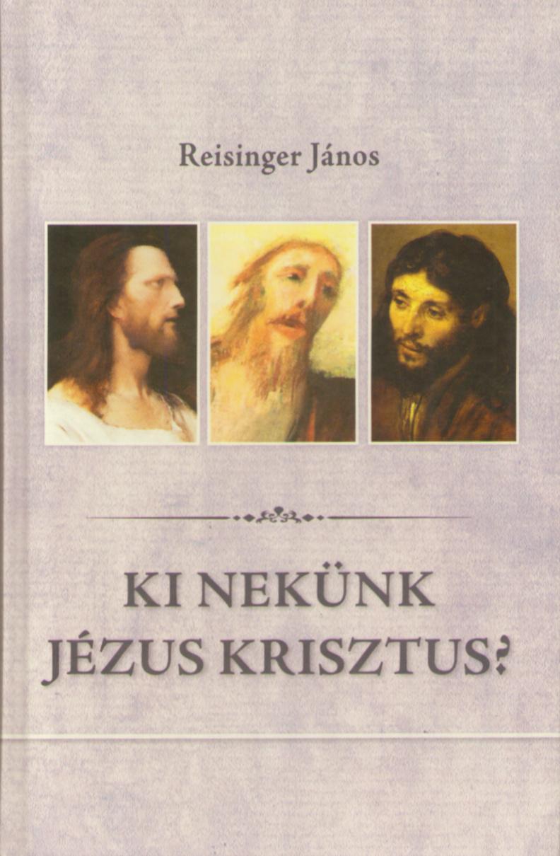 Ki nekünk Jézus Krisztus?