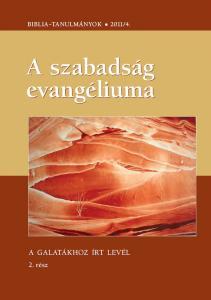 A szabadság evangéliuma 2011/04. 2. rész