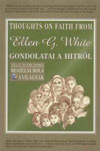 E. G. White gondolatai a hitről