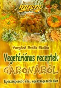 Vegetáriánus receptek gabonából