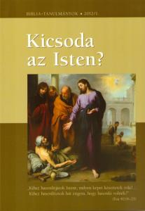 Kicsoda az Isten? 2012/01. 1. rész