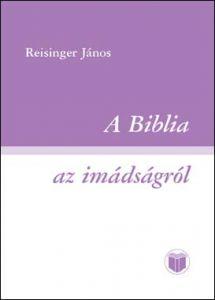 A Biblia az imádságról
