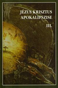 Jézus Krisztus apokalipszise III.