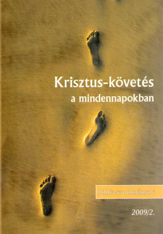 Krisztus-követés a mindennapokban 2009/02.