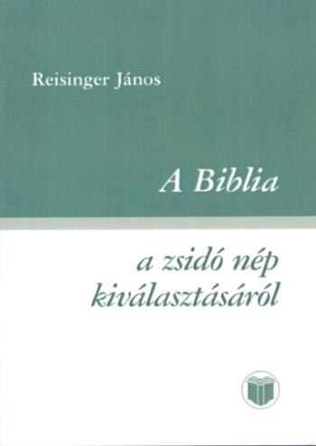 A Biblia a zsidó nép kiválasztásáról