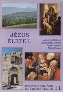 z11. Jézus élete I.