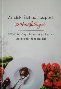 Az Eleki Életmódközpont szakácskönyve