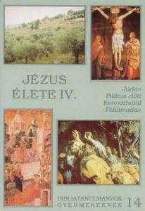 z14. Jézus élete IV.