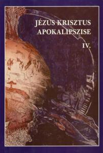 Jézus Krisztus apokalipszise IV.