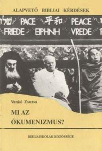 Mi az ökumenizmus?