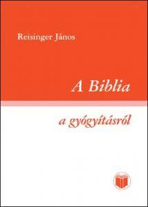 A Biblia a gyógyításról