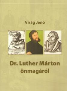 Dr. Luther Márton önmagáról