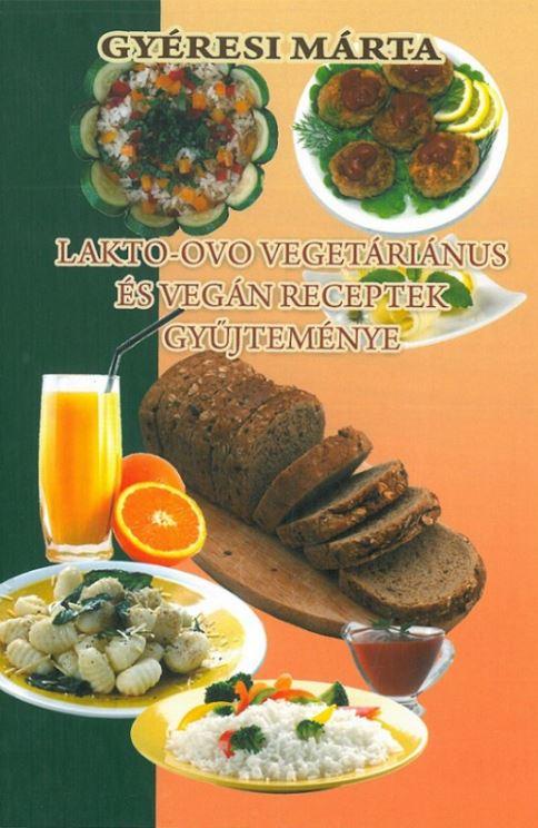 Lakto-ovo vegetáriánus és vegán receptek gyűjteménye