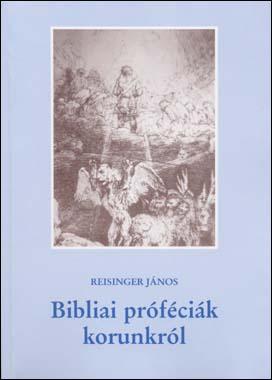 Bibliai próféciák korunkról