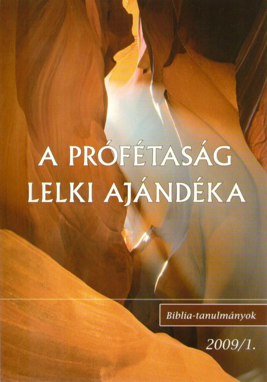 A prófétaság lelki ajándéka 2009/1.